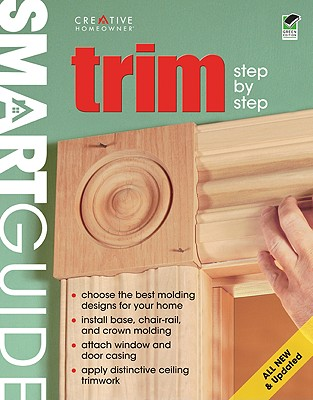 Image for Smart Guide (R): Trim, All New 2nd Edition: Step by Step (Creative Homeowner) (Home Improvement)