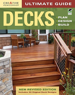 Image for Ultimate Guide: Decks, 4th Edition: Plan, Design, Build (Creative Homeowner) (Home Improvement)