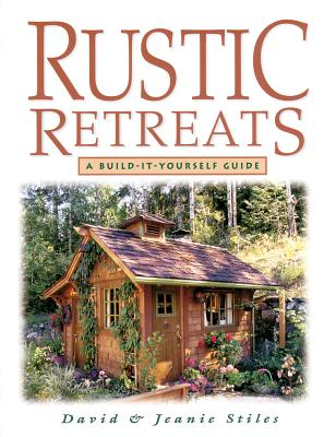 Image for Rustic Retreats: A Build-It-Yourself Guide