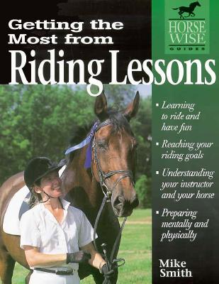 Getting the Most from Riding Lessons (Horse Wise Guides), Smith, Mike