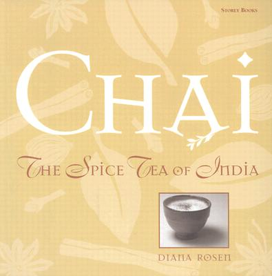 Chai: The Spice Tea of India, Rosen, Diana