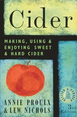 Image for Cider: Making, Using & Enjoying Sweet & Hard Cider, 3rd Edition