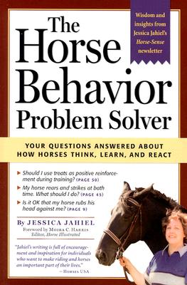 Image for The Horse Behaviour Problem Solver : Your Questions Answered about How Horses Think, Learn, and React