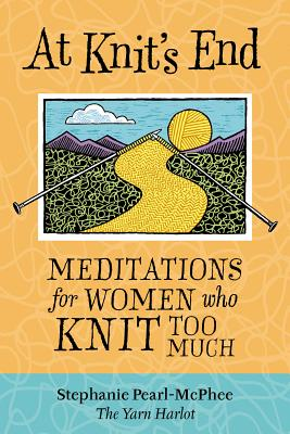 Image for At Knits End : Meditations For Women Who Knit Too Much