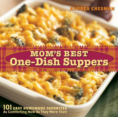 Image for Mom's Best One-Dish Suppers: 101 Easy Homemade Favorites, as Comforting Now as They Were Then