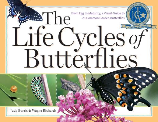 Image for The Life Cycles of Butterflies: From Egg to Maturity, a Visual Guide to 23 Common Garden Butterflies