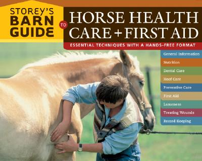 Storey's Barn Guide to Horse Health Care + First Aid, Storey Publishing