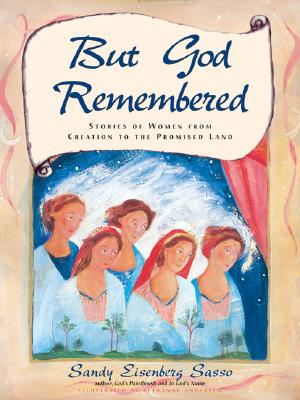 Image for But God Remembered: Stories of Women from Creation to the Promised Land (What You Will See Inside)