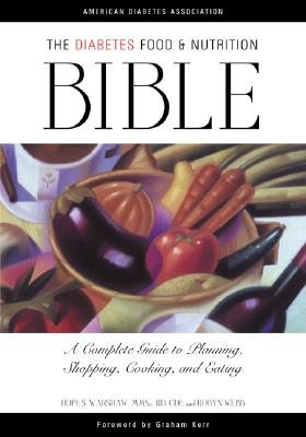 Image for The Diabetes Food and Nutrition Bible : A Complete Guide to Planning, Shopping, Cooking, and Eating