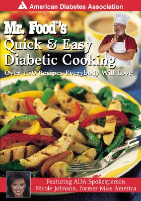 Image for Mr. Foods Quick & Easy Diabetic Cooking : Over 150 Recipes Everybody Will Love