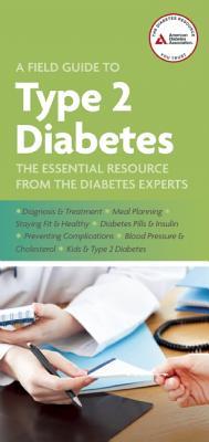 A Field Guide to Type 2 Diabetes, American Diabetes Association