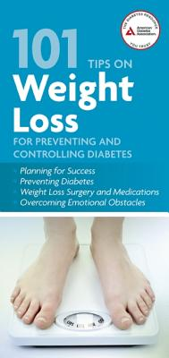 101 Tips on Weight Loss for Preventing and Controlling Diabetes, American Diabetes Association, ADA
