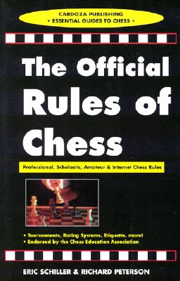 Official Rules of Chess, Schiller, Eric; Peterson, Richard