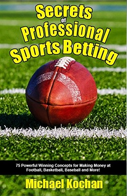 Secrets of Professional Sports Betting, Michael Kochan