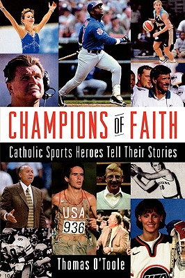 Image for Champions of Faith: Catholic Sports Heroes Tell Their Stories