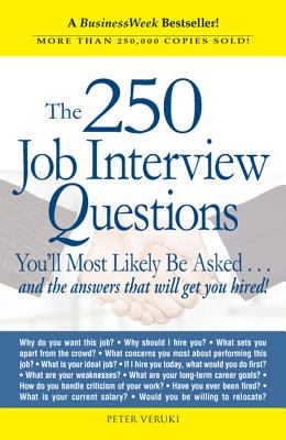"""The 250 Job Interview Questions You'll Most Likely Be Asked, """"Veruki, Peter"""""""