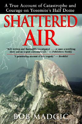 Image for Shattered Air: A True Account of Catastrophe and Courage on Yosemite's Half Dome