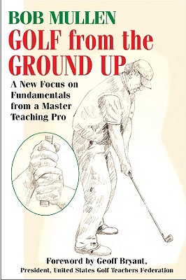 Image for Golf from the Ground Up