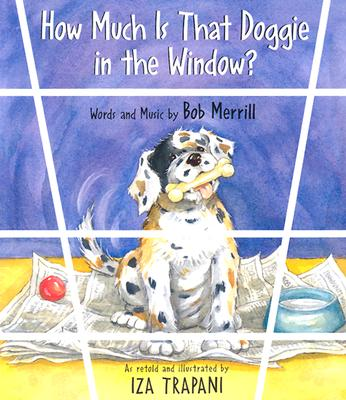 Image for How Much Is That Doggie in the Window? (Iza Trapani's Extended Nursery Rhymes)