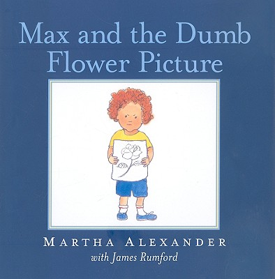 Image for Max and the Dumb Flower Picture