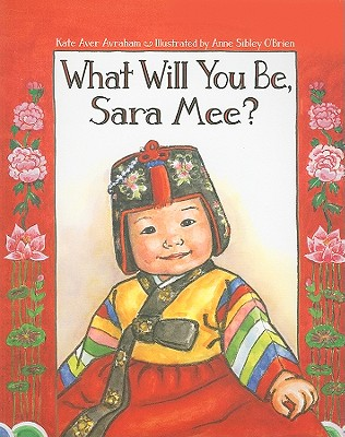 Image for What Will You Be, Sara Mee?