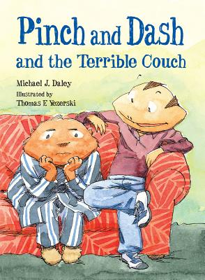 """Pinch and Dash and the Terrible Couch (Pinch & Dash), """"Daley, Michael J."""""""