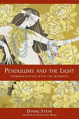 Image for Pendulums and the Light: Communication with the Goddess