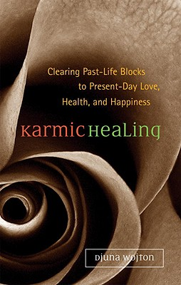 Image for Karmic Healing: Clearing Past-Life Blocks to Present-Day Love, Health, and Happiness