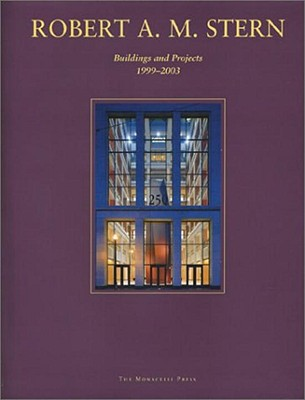 Image for Robert A. M. Stern  Buildings and Projects 1999-2003