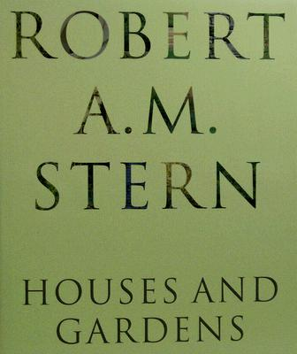 Image for Robert A. M. Stern: Houses and Gardens