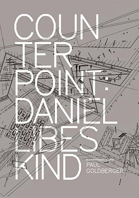 Image for COUNTERPOINT :  DANIEL LIBESKIND IN CONVERSATION WITH PAUL GOLDBERGER