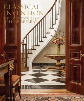 Image for Classical Invention: The Architecture of John B. Murray