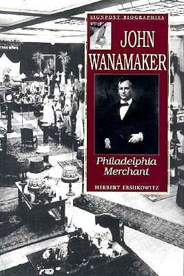 Image for John Wanamaker: Philadelphia Merchant (Signpost Biographies)