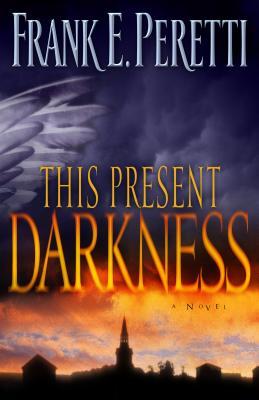 This Present Darkness, Peretti, Frank E.