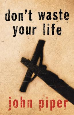 Image for Don't Waste Your Life