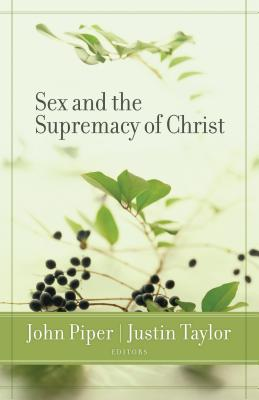 Image for Sex and the Supremacy of Christ