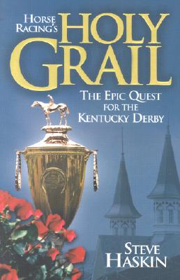 Image for Horse Racing's Holy Grail: The Epic Quest for the Kentucky Derby