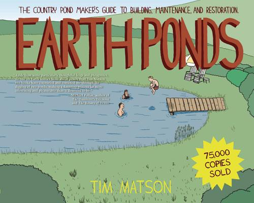 Image for Earth Ponds: The Country Pond Maker's Guide to Building, Maintenance, and Restoration (Third Edition)