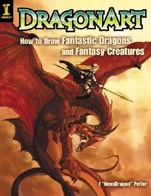 Image for Dragonart: How to Draw Fantastic Dragons and Fantasy Creatures