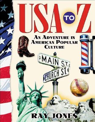 USA TO Z : AN ADVENTURE IN AMERICAN POPU, RAY JONES