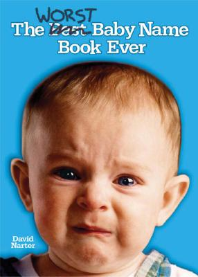 The Worst Baby Name Book Ever, Narter, David