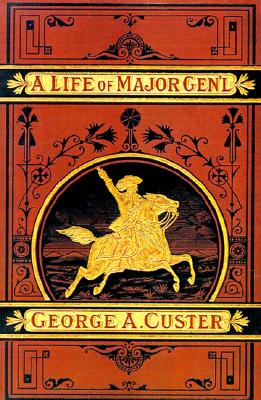 Image for A Life of Major General George A. Custer