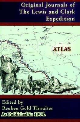 Atlas Accompanying the Original Journals of the Lewis and Clark Expedition 1804-1806, Volume 8