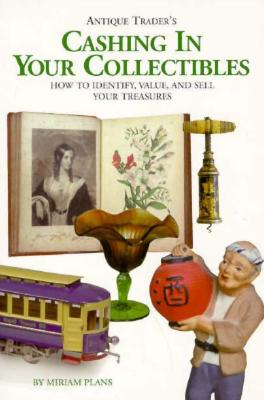 Image for Antique Trader's Cashing in Your Collectibles