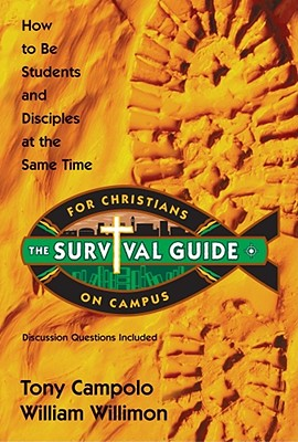 Survival Guide for Christians on Campus: How to be students and disciples at the same time, Campolo, Tony; Willimon, William
