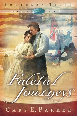 Fateful Journeys (Southern Tides, Book 2), Gary E. Parker