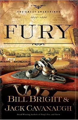 Fury: 1825-1826 (The Great Awakenings Series #4), Bill Bright, Jack Cavanaugh