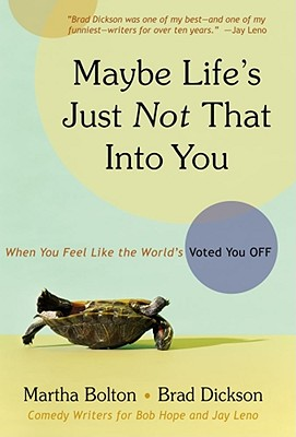 Image for Maybe Life's Just Not That Into You: When You feel Like the World's Voted You Off