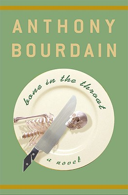 Bone in the Throat, Bourdain, Anthony