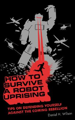 Image for How to Survive a Robot Uprising